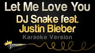 DJ Snake ft. Justin Bieber - Let Me Love You (Karaoke Version) Mp3
