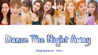 Dance The Night Away -Japanese ver.-