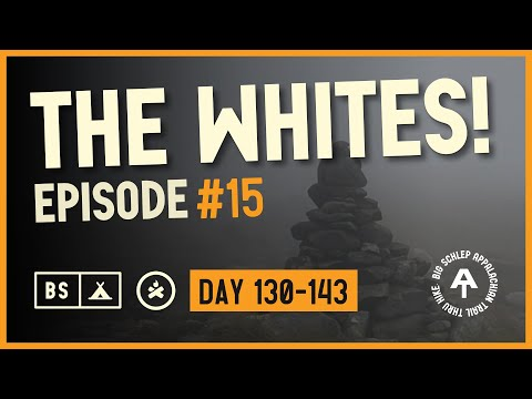 Ep 15: The Whites vs Schlep; New Hampshire on the Appalachian Trail