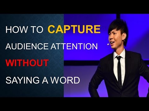 How to capture audience attention without saying a word