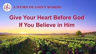 "2020 Christian Devotional Song | ""Give Your Heart Before God If You Believe in Him"""