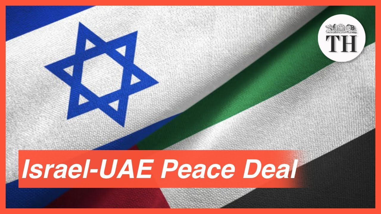Why has UAE signed a peace deal with Israel? - The Hindu