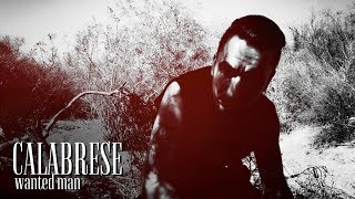 "CALABRESE- ""Wanted Man"" [OFFICIAL VIDEO]"