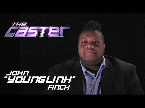 "The Caster - Meet the Contestants - John ""Younglink"" Finch"