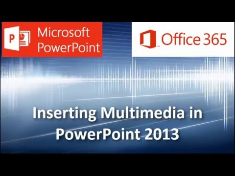 PowerPoint 2013: Embedding Online Videos and Multimedia in a Presentation