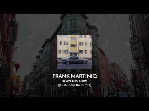 Frank Martiniq - Heaven is 909 (John Barera Remix)