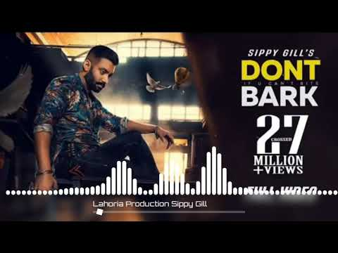 Dont Bark Dhol Remix If You Cant Bite Sippy Gill Ft Lahoria Production Latest Re_hd