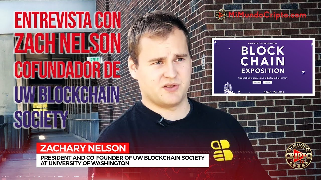 "Entrevista con Zack Nelson de ""Blockchain Exposition 2018"" de la Universidad de Washington"