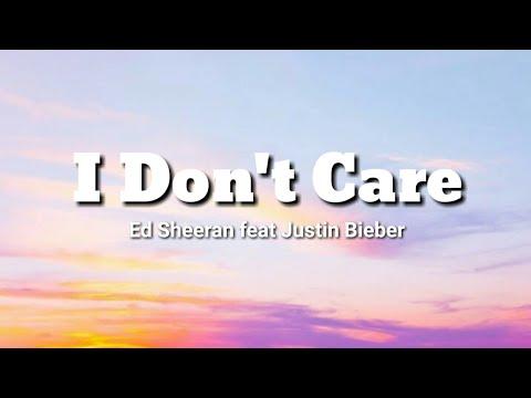 I Don't Care~Ed Sheeran Feat Justin Bieber(Lyrics)🎶