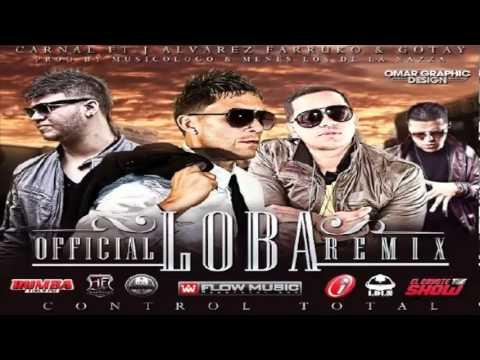 Loba (Remix) - Carnal Ft  J Alvarez, Farruko, Gotay (FullMusik4)