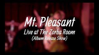 Mt. Pleasant - Live at the Zorba Room (Album Release Show)