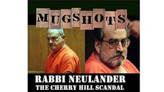 Mugshots: Rabbi Neulander - The Cherry Hill Scandal