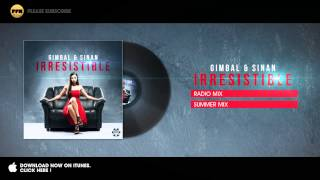 Gimbal & Sinan - Irresistible (Radio Mix)