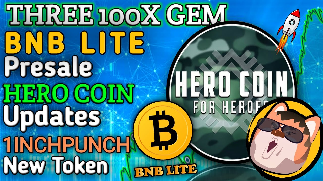 HERO COIN UPDATES    BNB LITE PRESALE LIVE NOW    1INCHPUNCH TOKEN REVIEW 2021