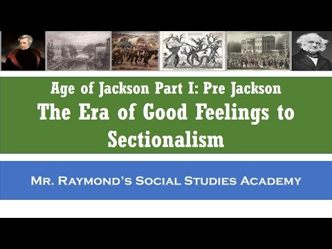 Era of Good Feelings to Sectionalism: Age of Jackson Part I - Pre-Jackson