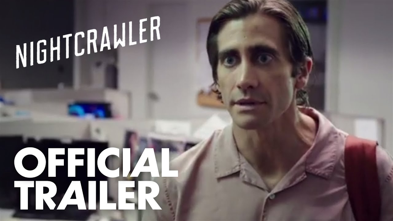 Nightcrawler | Official Trailer [HD]  | Open Road Films