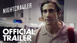 #NightcrawlerMovie Full Trailer - NOW PLAYING