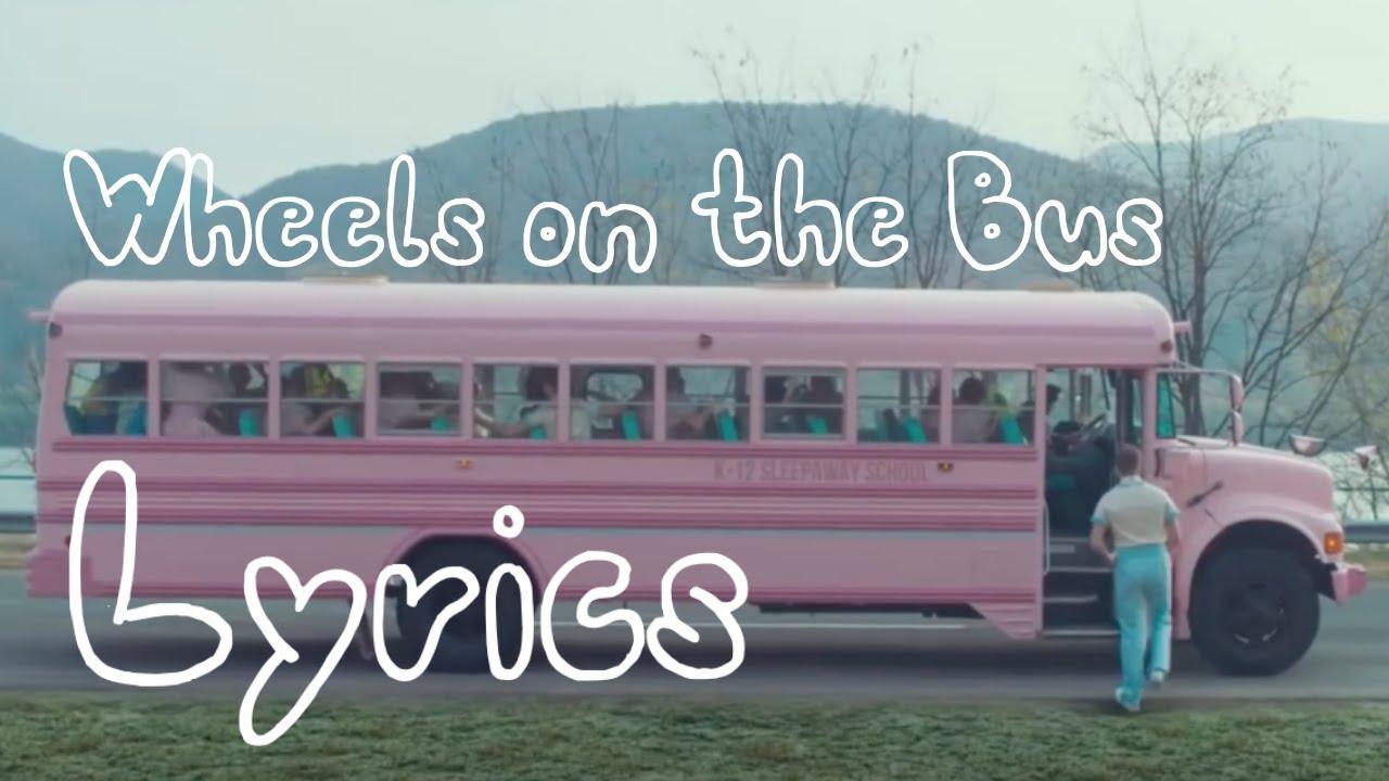 Wheels On The Bus - Melanie Martinez ( Lyrics )