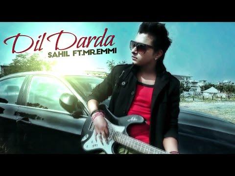 Dil Darda - Sahil Arora ft Mr. Emmi | Full Video | 2013 | Yellow Music