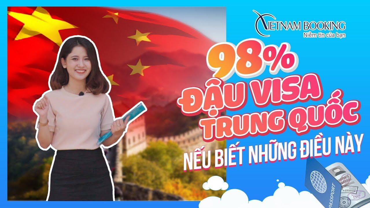 98% đậu visa Trung Quốc nếu biết những điều này