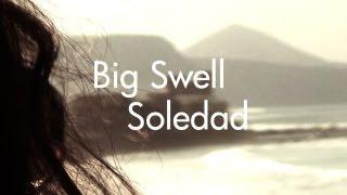 Big Swell Soledad - Surf Film - El Paso - Gran Canaria