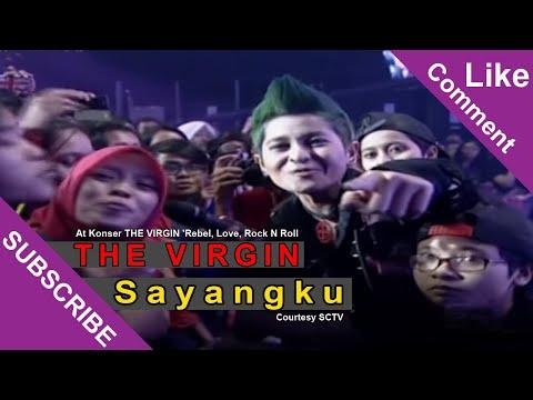 THE VIRGIN [Sayangku] Live At Konser THE VIRGIN 'Rebel, Love, Rock N Roll' SCTV (28-01-2015)