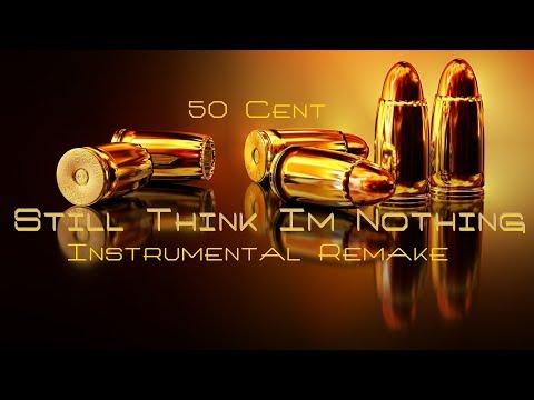 Still Think Im Nothing~50 Cent(Instrumental Remake)*BEST