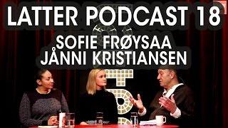 Latter Podcast 18: Sofie Frøysaa & Jånni Kristiansen
