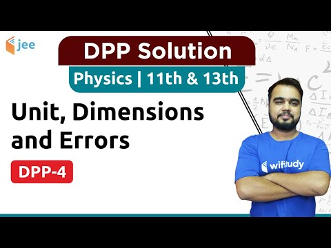 10:00 AM - IIT JEE Class 11   Physics by Varun Sir   Unit, Dimensions &  Errors   Solution of DPP-08