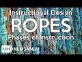 ROPES Phases of Instruction - Instructional Design