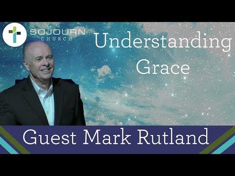 """Understanding Grace"" By Mark Rutland"