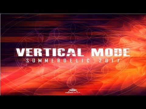 Vertical Mode - Summerdelic 2017 Mix ᴴᴰ