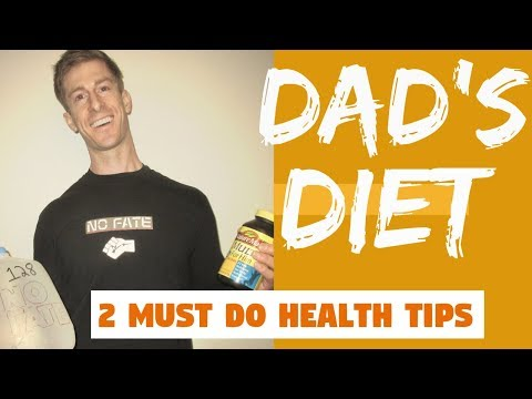 Are You Doing them? 2 MUST DO Health Tips: Dad's Diet EP1