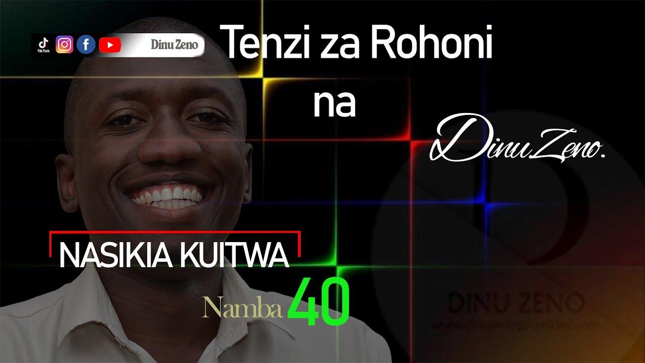 Download TENZI NAMBA 40. NASIKIA KUITWA by DINU ZENO.