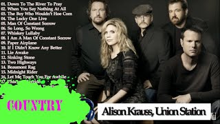 The Best Of Alison Krauss, Union Station || Alison Krauss, Union Station Greatest Hits