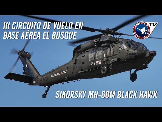 [EXCLUSIVO] 3er Circuito de vuelo de MH-60M Black Hawk sobre Base Aérea El Bosque