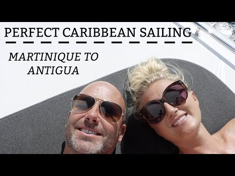 Ep 32. Perfect Caribbean sailing - Martinique to Antigua (Sa