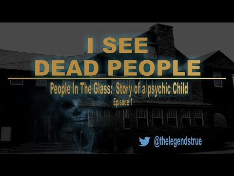 I See Dead People-True story of a psychic child