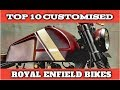 Top 10 Customized Royal Enfield Bikes | Bullet Addict | Classic 350 | Himalayan | Bullet 500