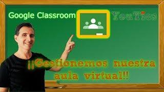 Tutorial Google Classroom en español 2018