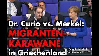 "Dr. Curio befragt Merkel zur ""Karawane Hoffnungsschimmer"""