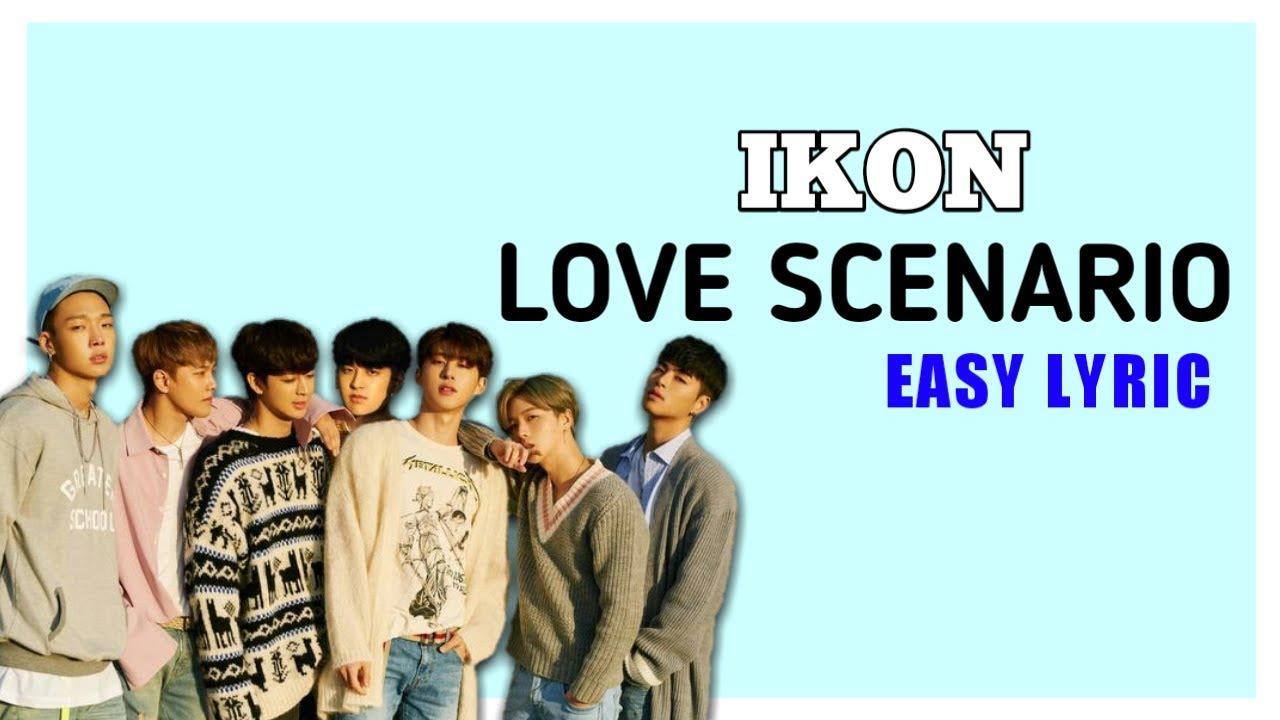 iKON – 'Love Scenario' (사랑을 했다) Easy Lyrics