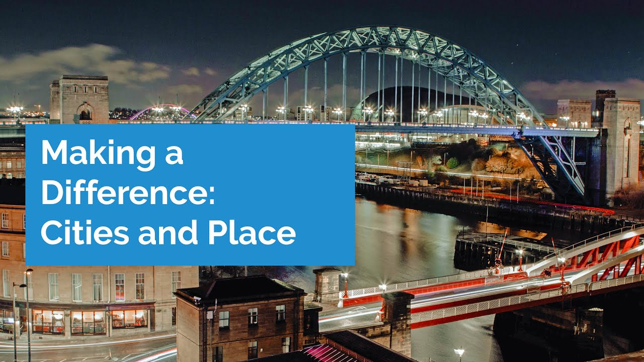 Cities and Place - Newcastle University Tackling Global Issues
