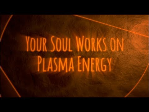 Your Soul's Plasma Energy Connection