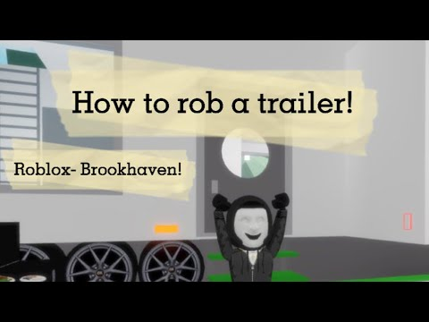 Brookhaven Roblox / How to rob a small trailer 🏻 YouTube