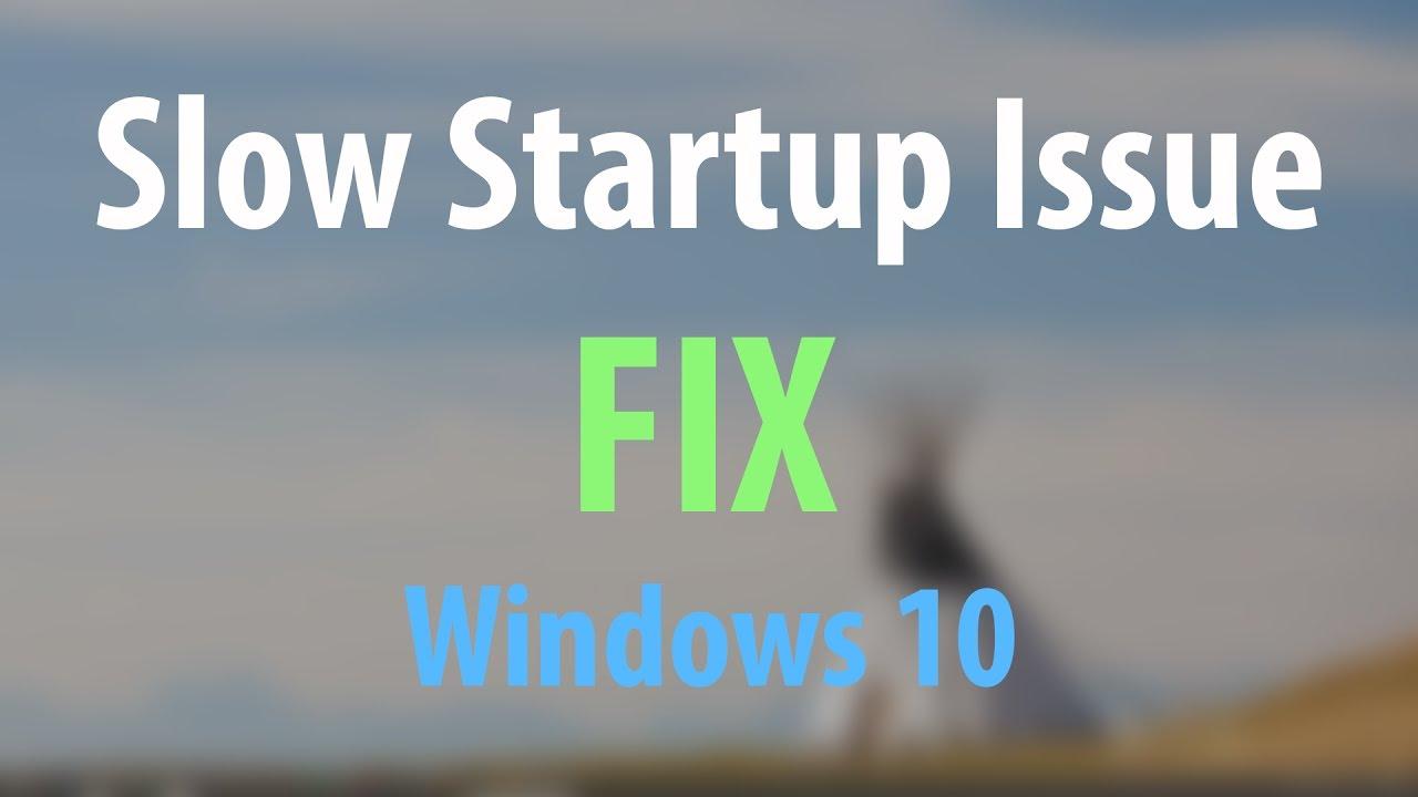 fix windows 10 startup slow