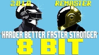 Harder Better Faster Stronger (2018 Remaster) [8 Bit Tribute to Daft Punk] - 8 Bit Universe