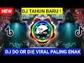 Dj Tahun Baru  Paling Enak Sedunia Full Bass Do Or Die Tik Tok Song  Mp3 - Mp4 Download
