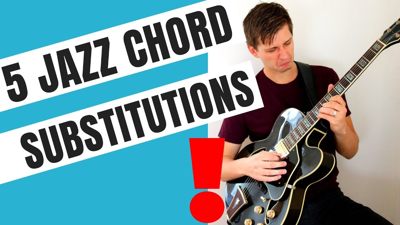 5 Jazz Chord Substitutions You Need to Know - Learn Jazz