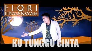 KUTUNGGU CINTA - FIQRI FIRMANSYAH (original song)
